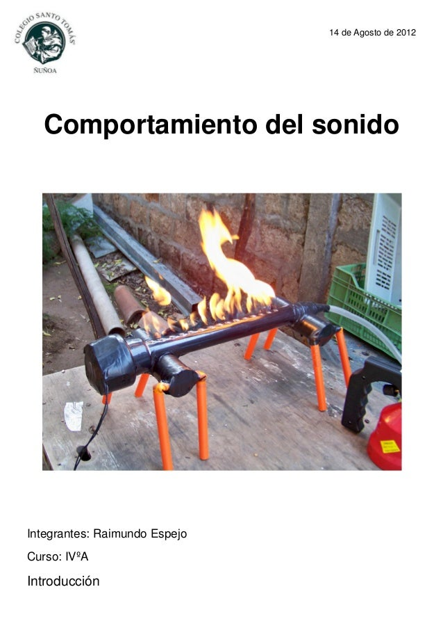 14 de Agosto de 2012Comportamiento del sonidoIntegrantes: Raimundo EspejoCurso: IVºAIntroducción