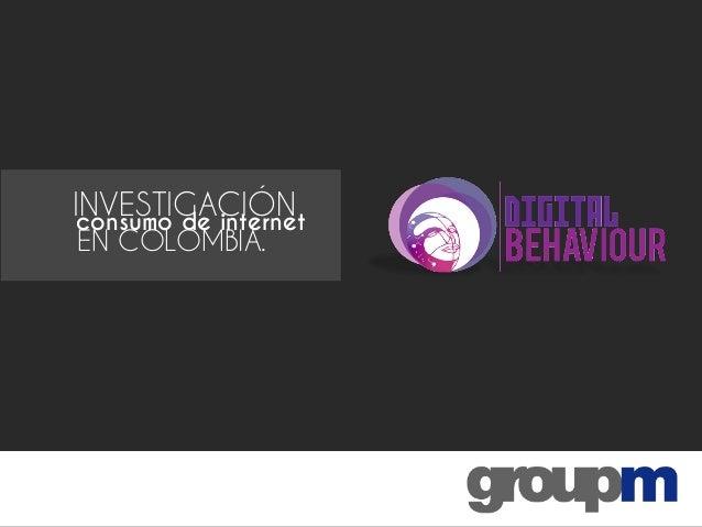 INVESTIGACIÓN EN COLOMBIA. consumo de internet