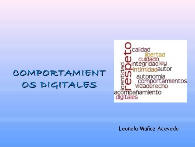 COMPORTAMIENT OS DIGITALES                Leonela Muñoz Acevedo