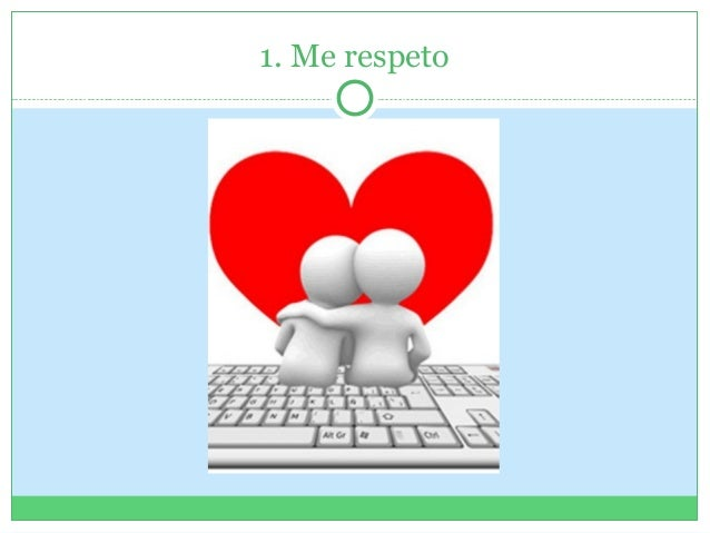 1. Me respeto