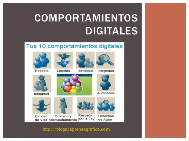COMPORTAMIENTOS       DIGITALES http://blogs.laprensagrafica.com