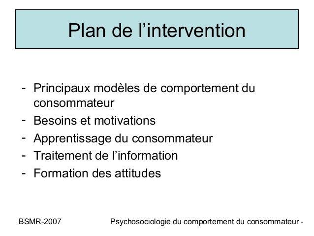 Plan de l'intervention- Principaux modèles de comportement du  consommateur- Besoins et motivations- Apprentissage du cons...