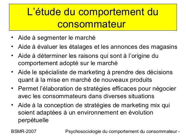 L'étude du comportement du           consommateur• Aide à segmenter le marché• Aide à évaluer les étalages et les annonces...