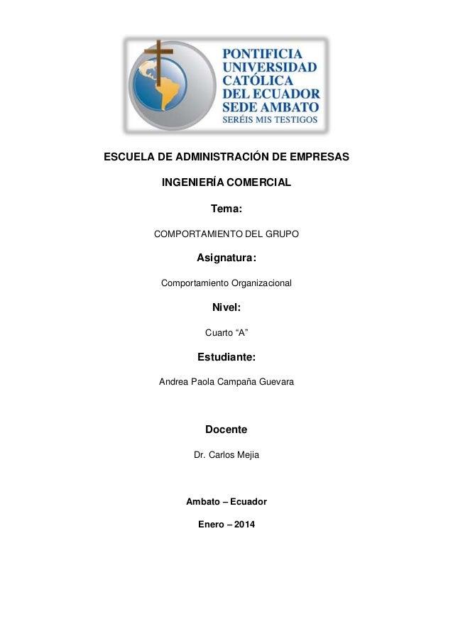 ESCUELA DE ADMINISTRACIÓN DE EMPRESAS INGENIERÍA COMERCIAL Tema: COMPORTAMIENTO DEL GRUPO Asignatura: Comportamiento Organ...