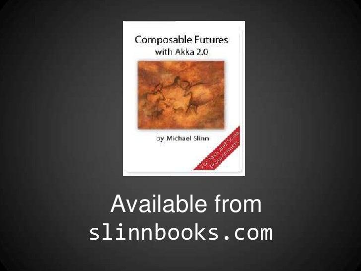 Composable Futures with Akka 2.0 Slide 3