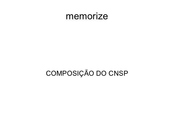 memorize COMPOSIÇÃO DO CNSP