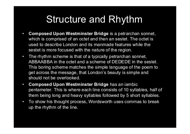 london and composed upon westminster bridge essay Essay in william wordsworth sonnet composed upon westminster bridge, how does the speaker convey a sense of admiration for the scene in this poem the.