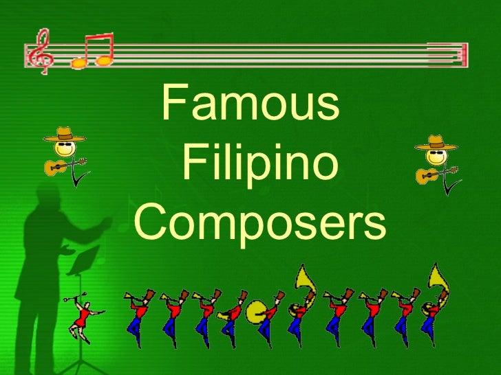 <ul><li>Famous Filipino Composers </li></ul>