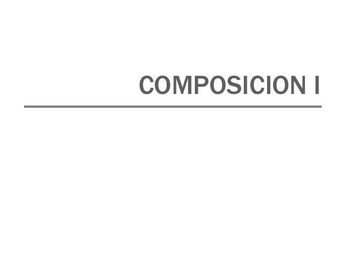 COMPOSICION I
