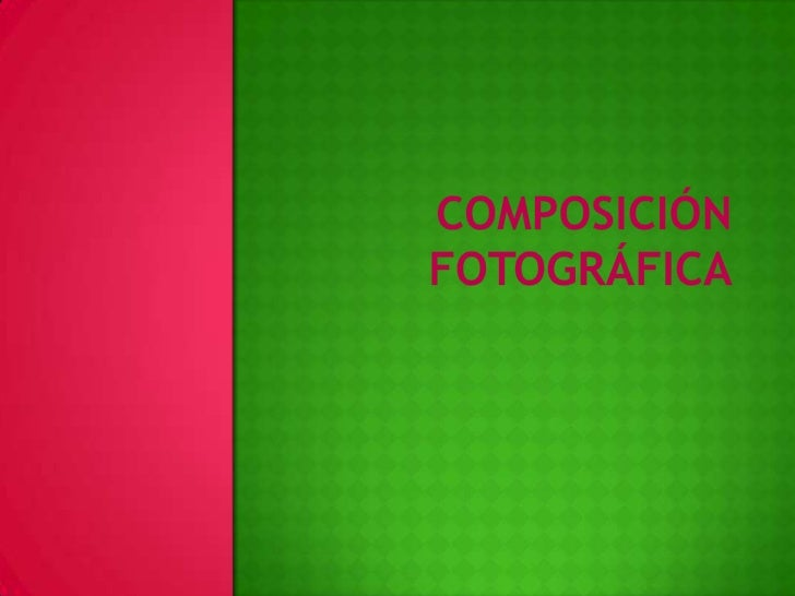 Composición Fotográfica<br />