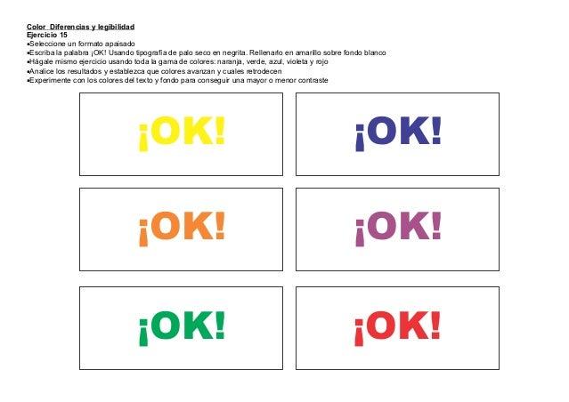 Color Diferencias y legibilidadEjercicio 15Seleccione un formato apaisadoEscriba la palabra ¡OK! Usando tipografía de pa...