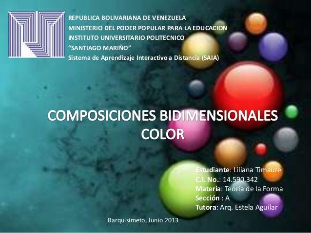 Estudiante: Liliana Timaure C.I. No.: 14.590.342 Materia: Teoría de la Forma Sección : A Tutora: Arq. Estela Aguilar REPUB...