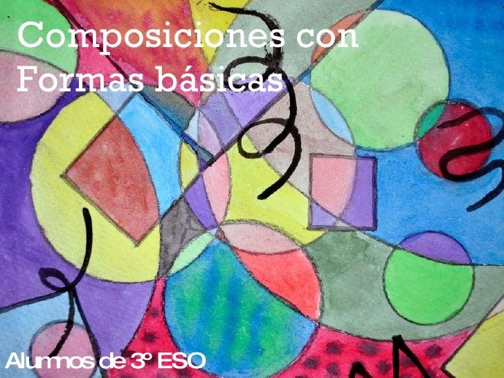 Composiciones con Formas básicas Alumnos de 3º ESO