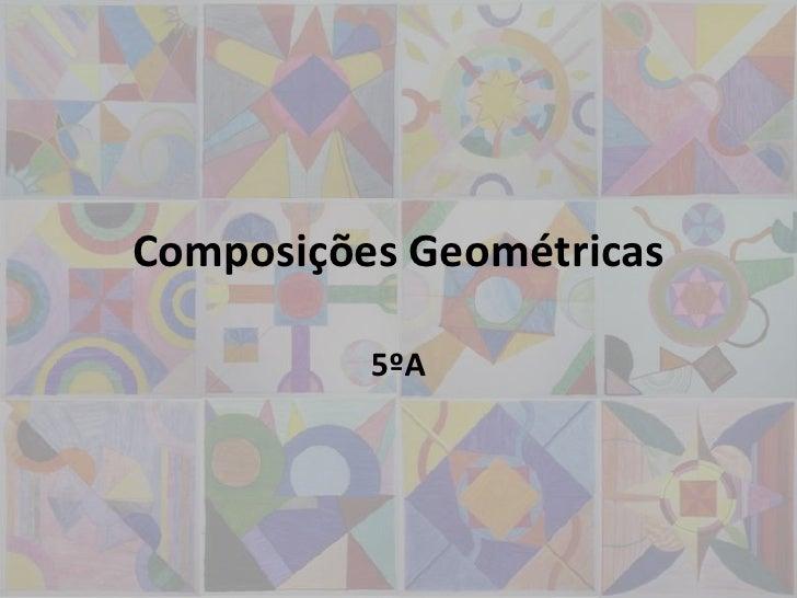 Composições Geométricas          5ºA
