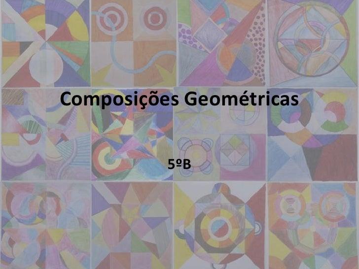 Composições Geométricas          5ºB