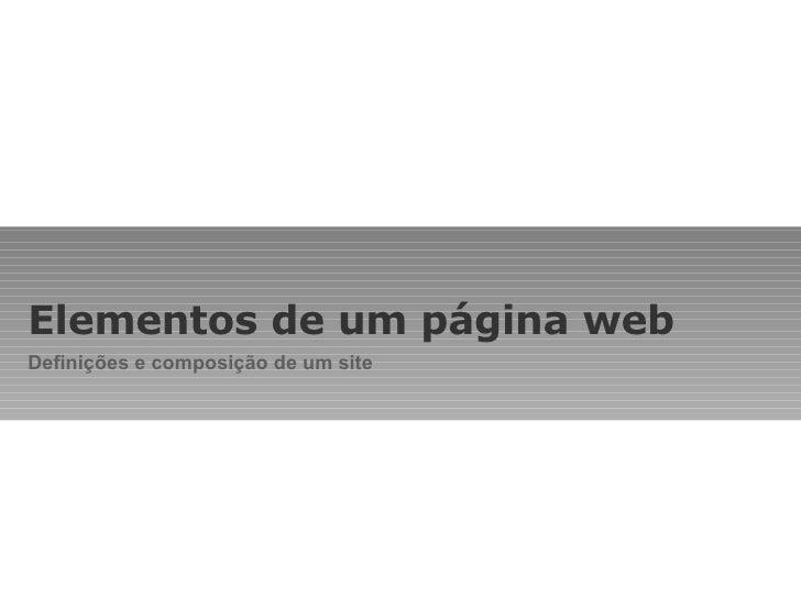 Elementos de um página web Definições e composição de um site