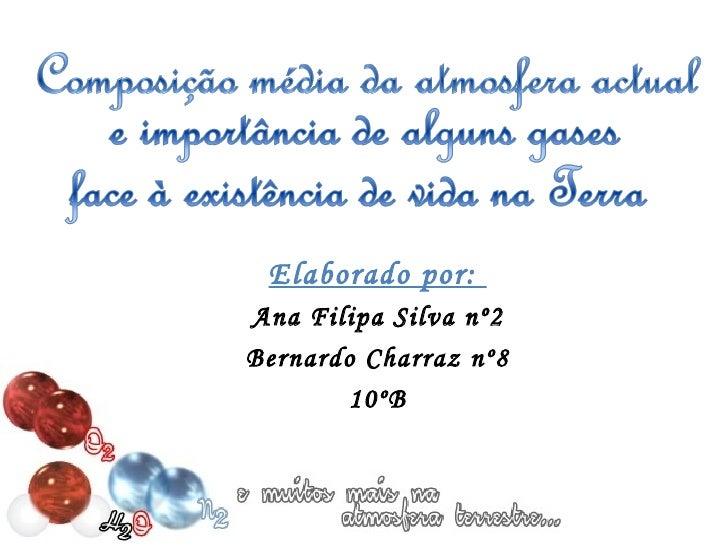 <ul><ul><li>Elaborado por:  </li></ul></ul><ul><ul><li>Ana Filipa Silva nº2 </li></ul></ul><ul><ul><li>Bernardo Charraz nº...