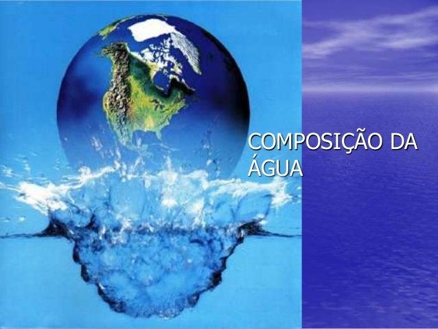 COMPOSIÇÃO DA ÁGUA