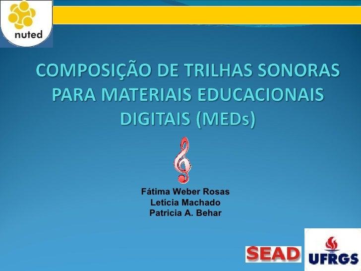 Fátima Weber Rosas  Letícia Machado  Patricia A. Behar
