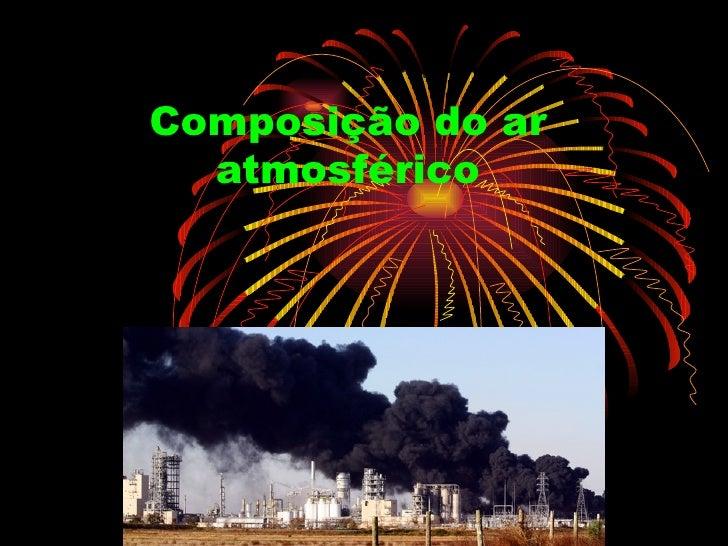 Composição do ar  atmosférico