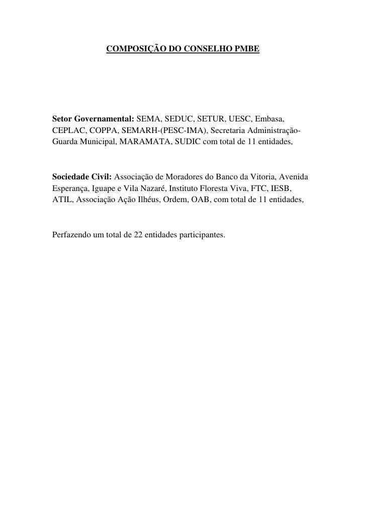 COMPOSIÇÃO DO CONSELHO PMBESetor Governamental: SEMA, SEDUC, SETUR, UESC, Embasa,CEPLAC, COPPA, SEMARH-(PESC-IMA), Secreta...