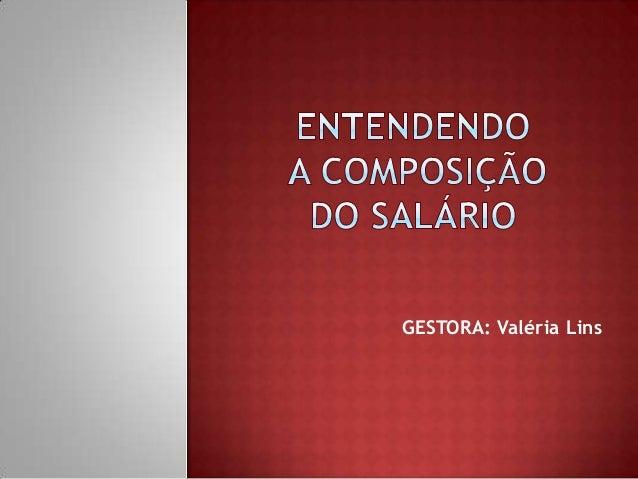 GESTORA: Valéria Lins