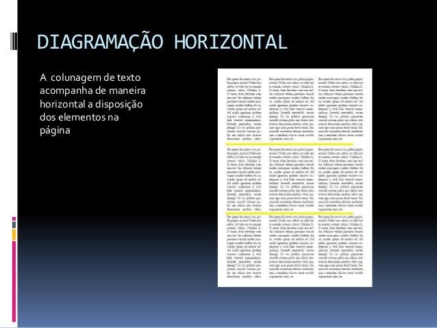 DIAGRAMAÇÃO HORIZONTAL A colunagem de texto acompanha de maneira horizontal a disposição dos elementos na página