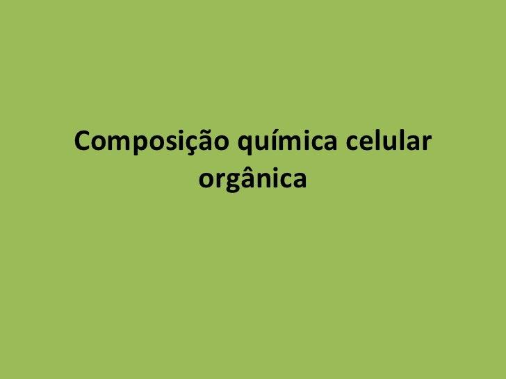 Composição química celular orgânica