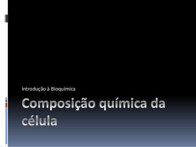 Introdução à Bioquímica