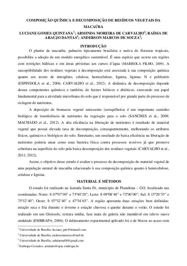 COMPOSIÇÃO QUÍMICA E DECOMPOSIÇÃO DE RESÍDUOS VEGETAIS DA MACAÚBA LUCIANE GOMES QUINTANA1 ; ARMINDA MOREIRA DE CARVALHO3 ;...
