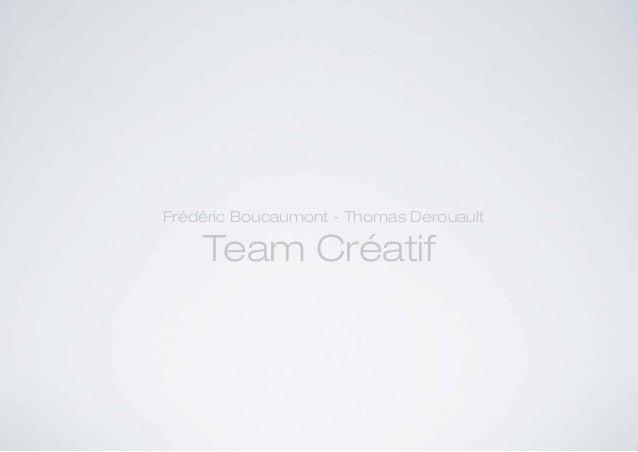 Frédéric Boucaumont - Thomas Derouault    Team Créatif