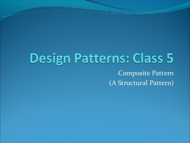 Composite Pattern(A Structural Pattern)