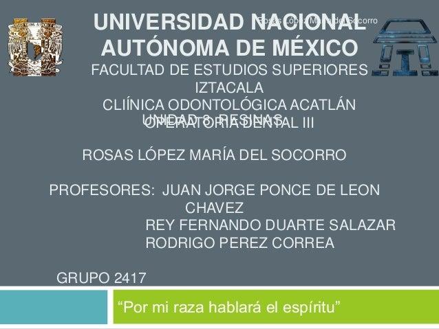 UNIVERSIDAD NACIONAL AUTÓNOMA DE MÉXICO FACULTAD DE ESTUDIOS SUPERIORES IZTACALA CLIÍNICA ODONTOLÓGICA ACATLÁN OPERATORIA ...
