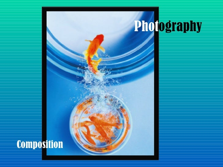 Phot ography Composition