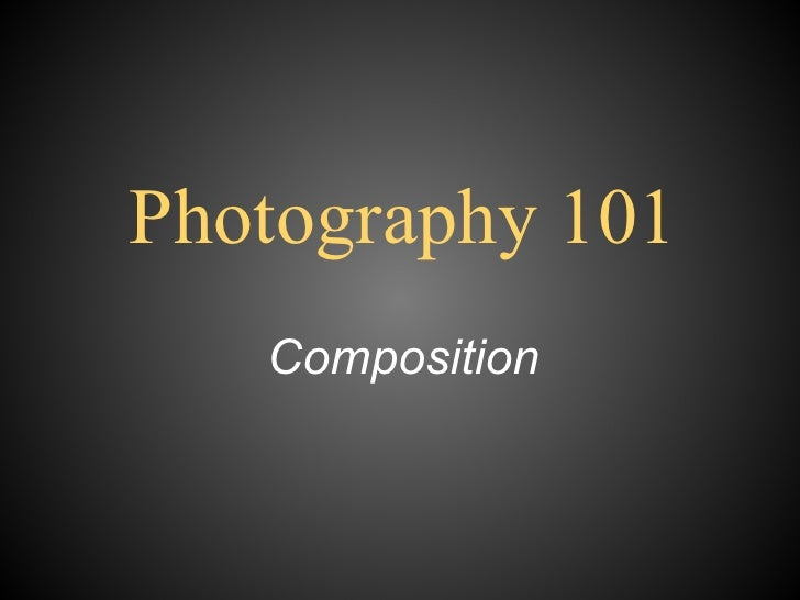 Photography 101 Composition