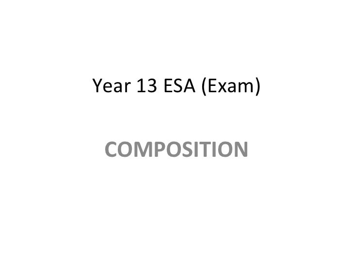 Year 13 ESA (Exam) COMPOSITION