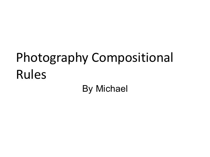 Photography Compositional Rules By Michael