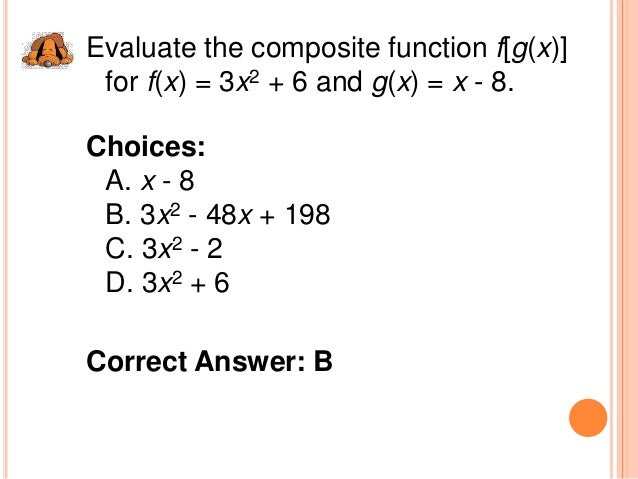 compositions and inverses Composition and inverse mat222 2/23/2013 this week we have been assigned three functions which we must evaluate these are the functions which we have to evaluate.