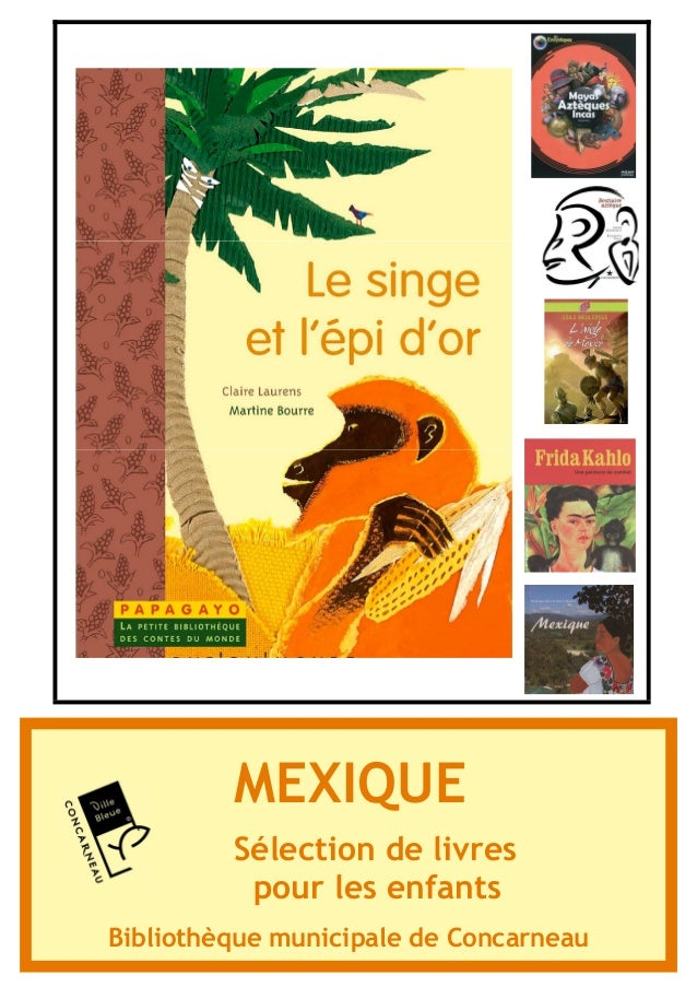 MEXIQUE  Sélection de livres  pour les enfants  Bibliothèque municipale de Concarneau