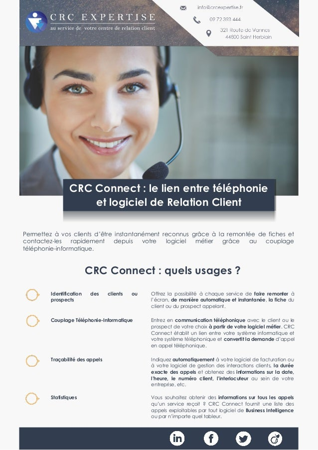 CRC Connect : quels usages ? Identification des clients ou prospects Offrez la possibilité à chaque service de faire remon...