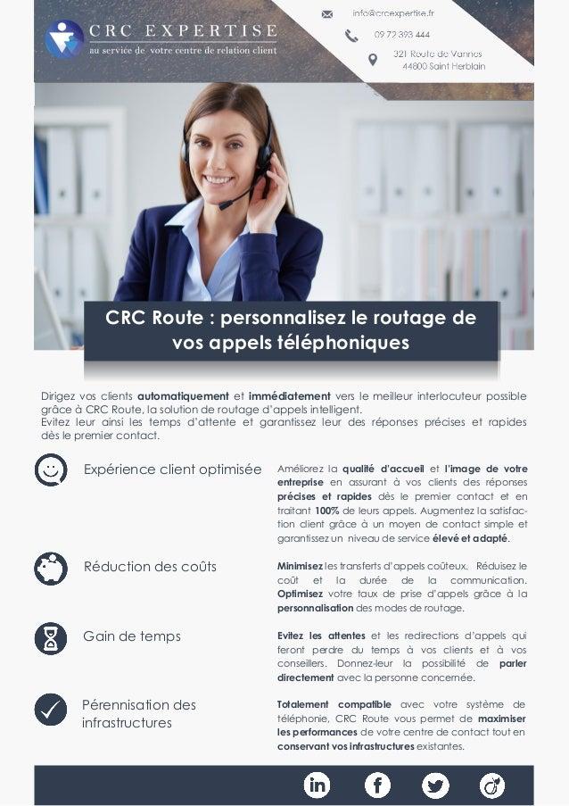 Dirigez vos clients automatiquement et immédiatement vers le meilleur interlocuteur possible grâce à CRC Route, la solutio...