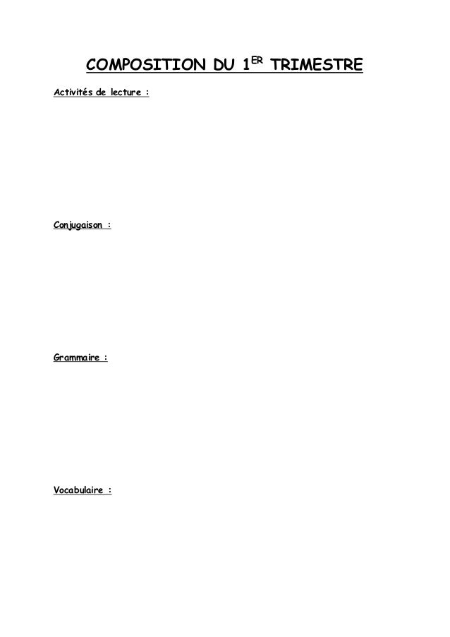 COMPOSITION DU 1ER TRIMESTRE Activités de lecture : Conjugaison : Grammaire : Vocabulaire :