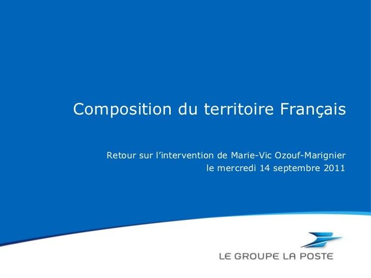 Composition du territoire Français    Retour sur l'intervention de Marie-Vic Ozouf-Marignier                            le...