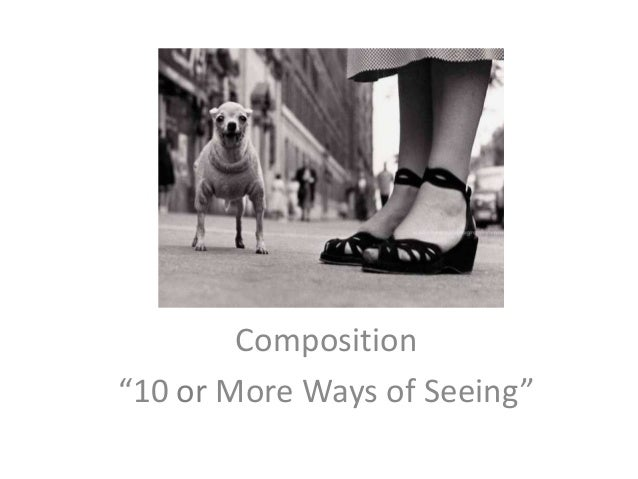 """Composition """"10 or More Ways of Seeing"""""""