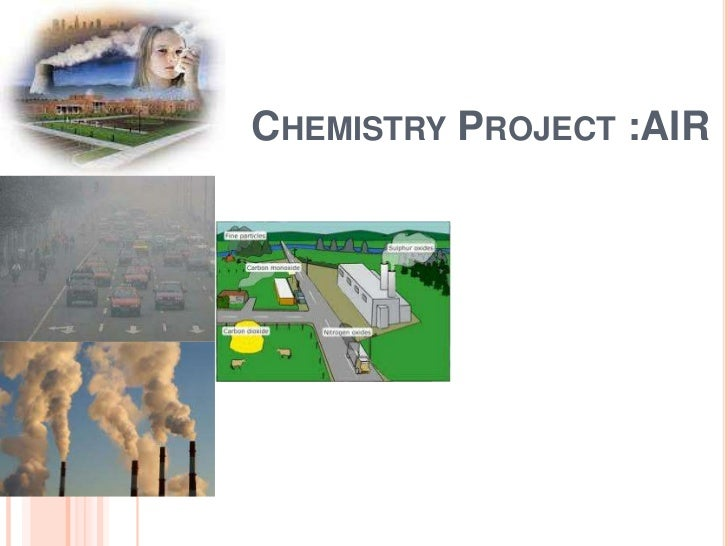 CHEMISTRY PROJECT :AIR