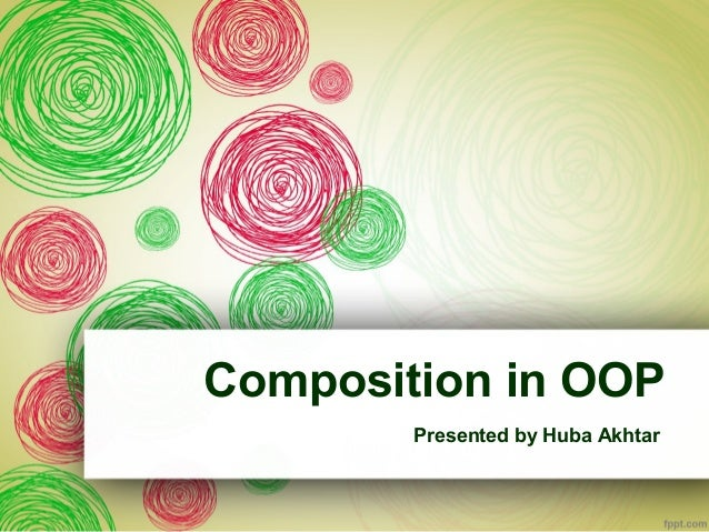 Composition in OOP Presented by Huba Akhtar
