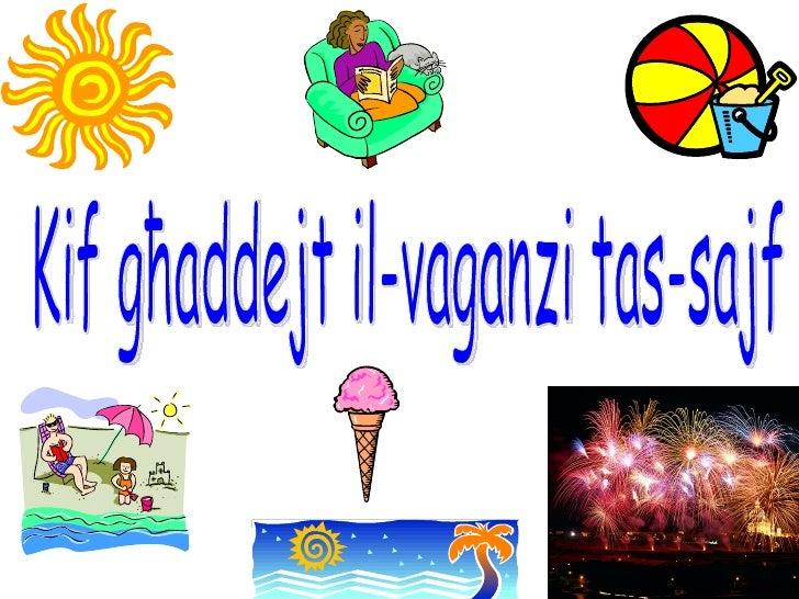 Kif għaddejt il-vaganzi tas-sajf