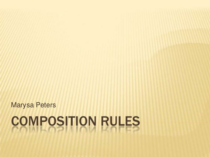 Marysa PetersCOMPOSITION RULES