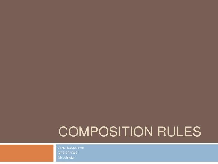 COMPOSITION RULESAngel Malapit 9-06VPS DPHR2SMr Johnston