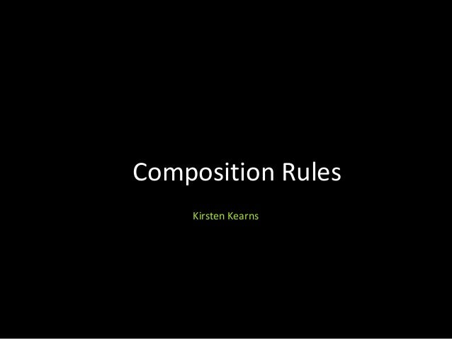 Composition Rules Kirsten Kearns